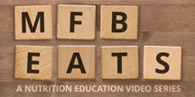 MFB Eats - Nutritional Education video series