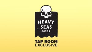 Heavy Seas taproom exclusive