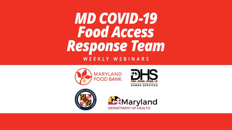 MD COVID-19 Food Access Response Team Weekly Webinars