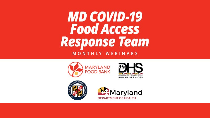 MD COVID-19 Food Access Response Team Monthly Webinars